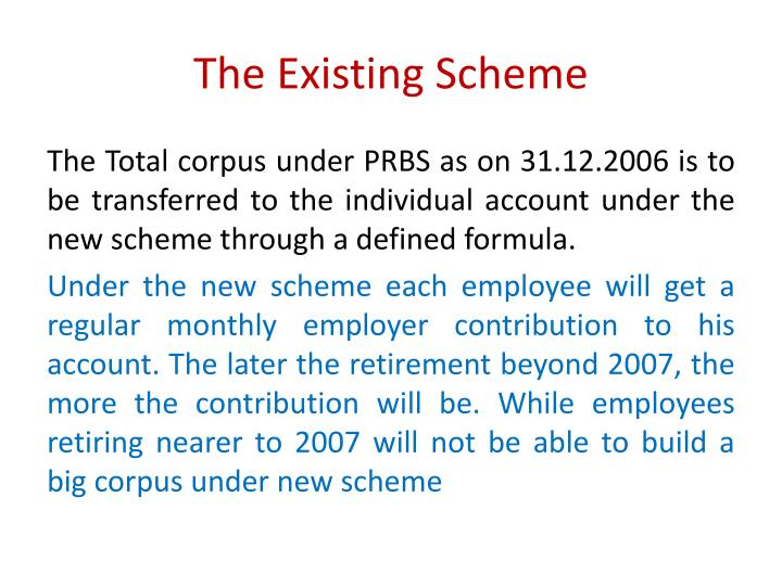 The Existing Scheme