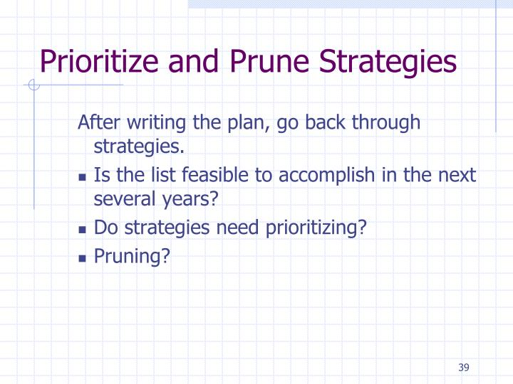 Prioritize and Prune Strategies