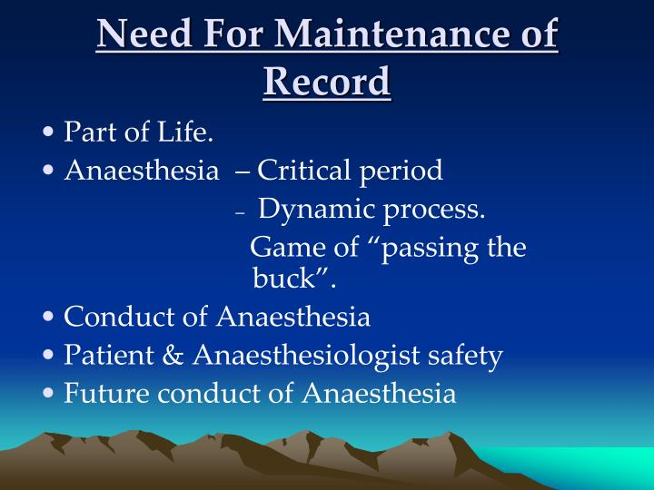 Need For Maintenance of Record