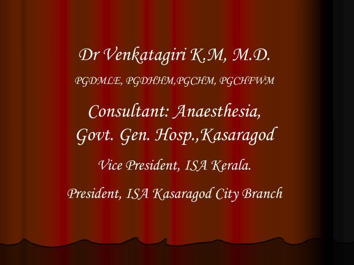 Dr Venkatagiri K.M, M.D.