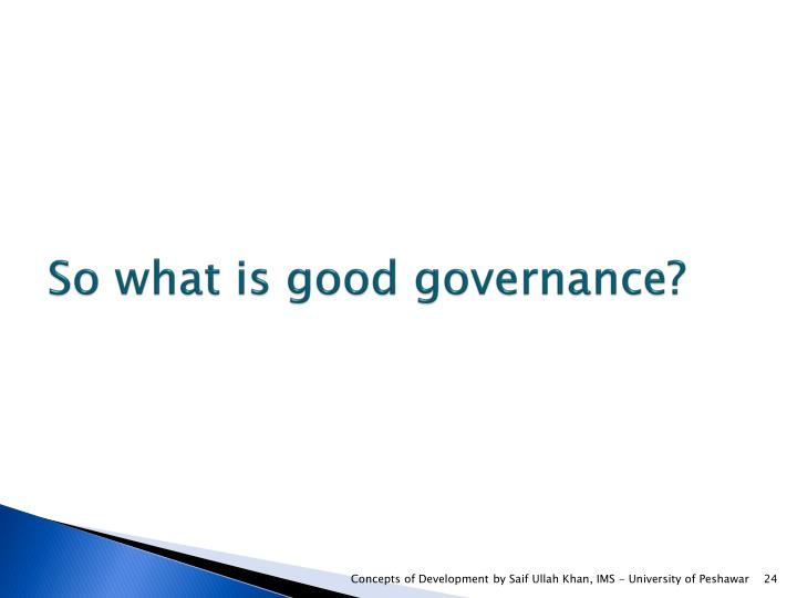 So what is good governance?