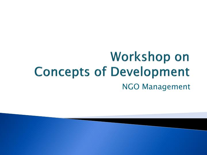 Workshop on concepts of development