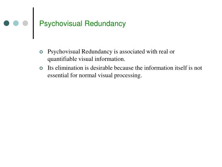 Psychovisual Redundancy