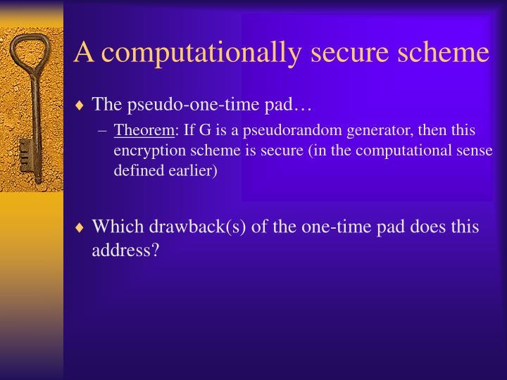 A computationally secure scheme