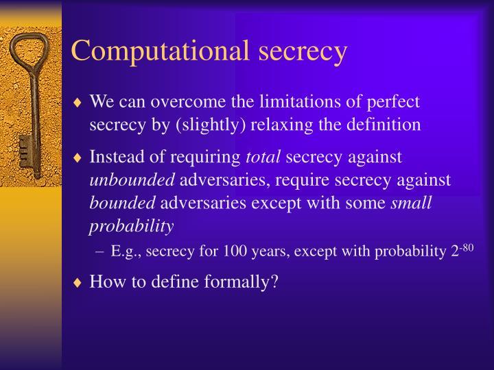 Computational secrecy