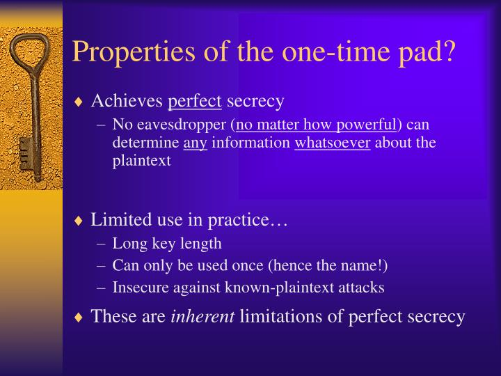 Properties of the one-time pad?