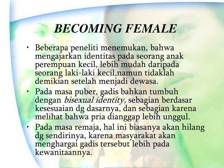 BECOMING FEMALE