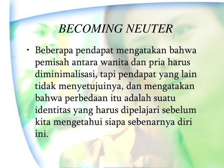 BECOMING NEUTER
