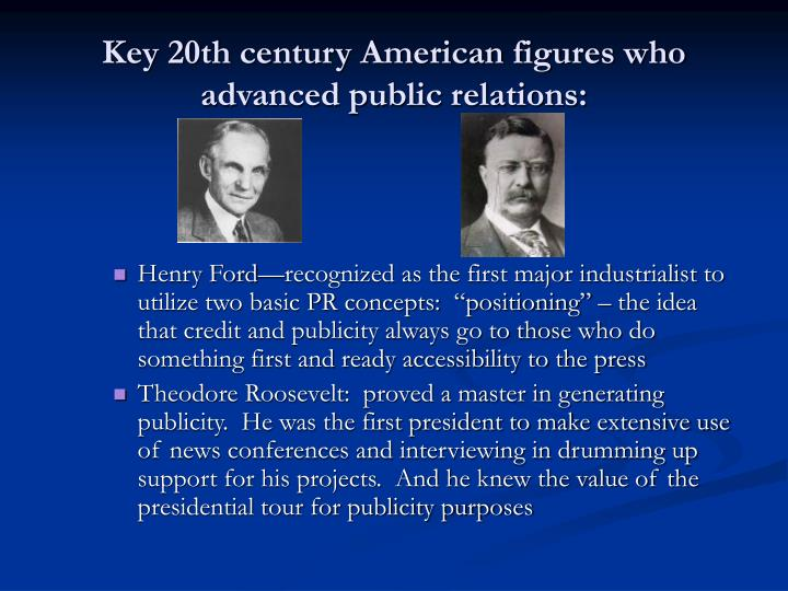 Key 20th century American figures who advanced public relations: