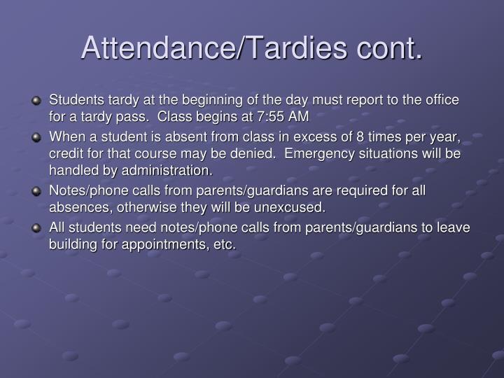 Attendance/Tardies cont.