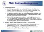 prch shutdown strategy continued