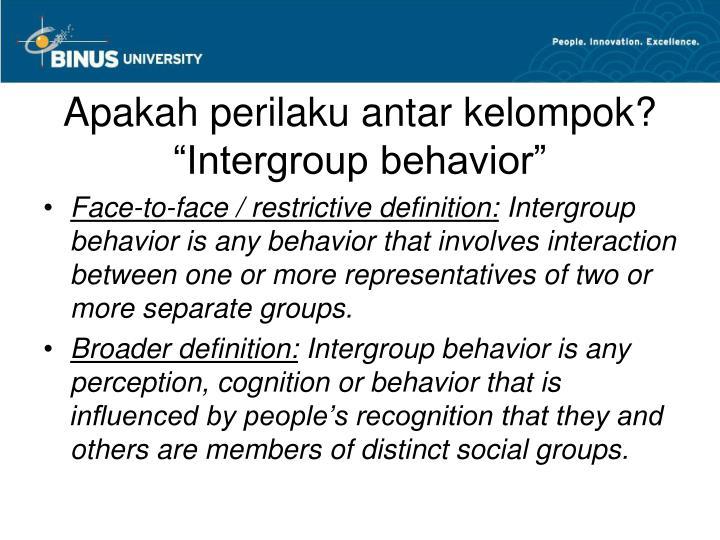 Apakah perilaku antar kelompok?