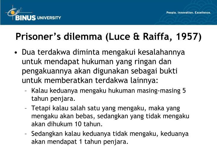 Prisoner's dilemma (Luce & Raiffa, 1957)