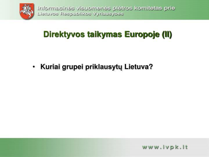 Direktyvos taikymas Europoje (II)