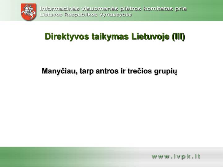 Direktyvos taikymas Lietuvoje (III)