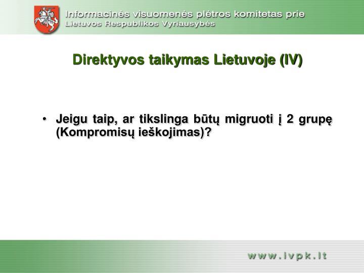 Direktyvos taikymas Lietuvoje (IV)