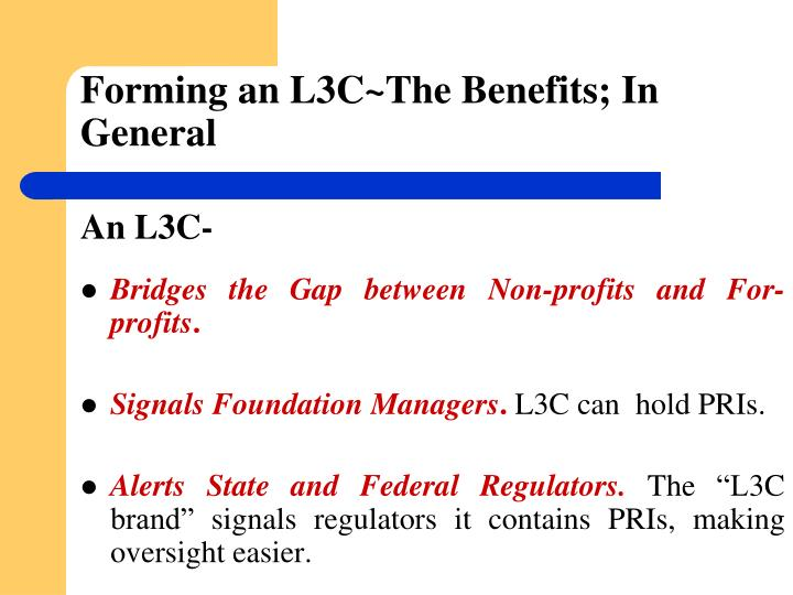 Forming an L3C~The Benefits; In General