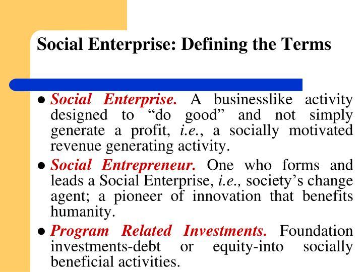 Social Enterprise: Defining the Terms