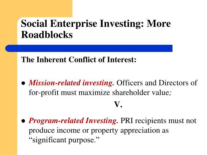 Social Enterprise Investing: More Roadblocks