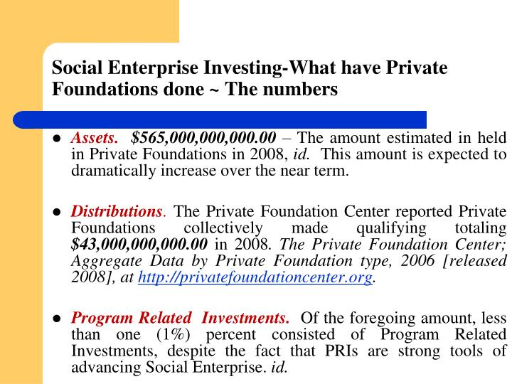 Social Enterprise Investing-What have Private Foundations done ~ The numbers