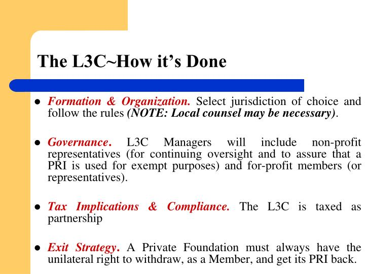 The L3C~How it's Done