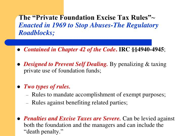 "The ""Private Foundation Excise Tax Rules""~"