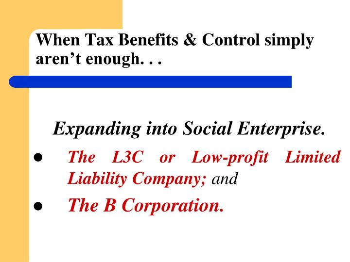 When tax benefits control simply aren t enough
