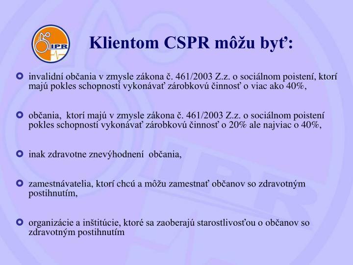 Klientom CSPR môžu byť: