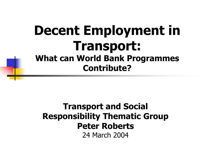 Decent employment in transport what can world bank programmes contribute