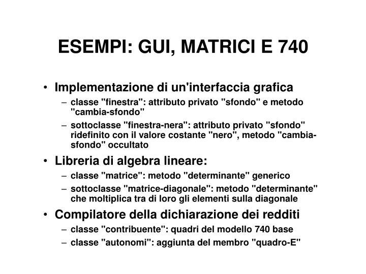ESEMPI: GUI, MATRICI E 740