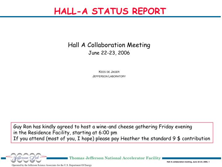 Hall a status report