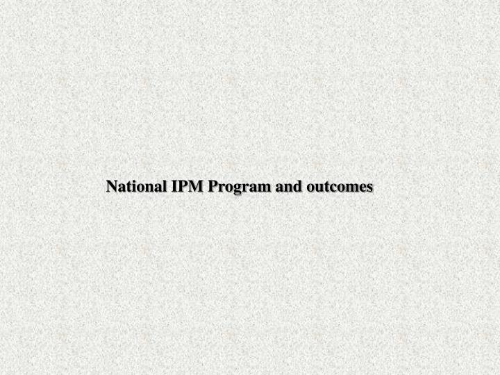 National IPM Program and outcomes