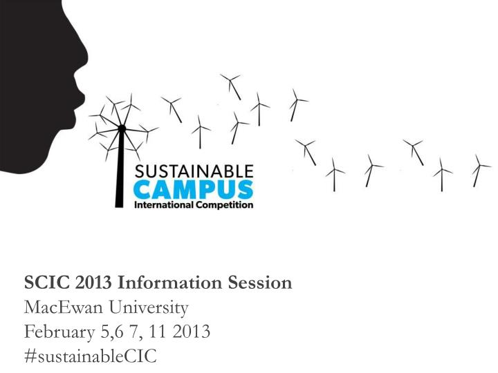 SCIC 2013 Information Session