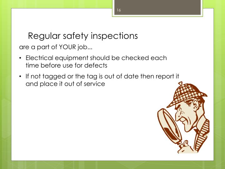 Regular safety inspections