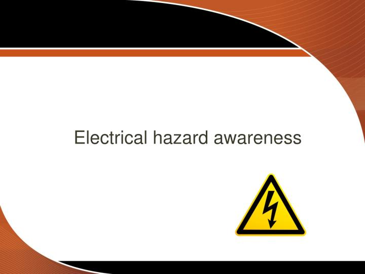 Electrical hazard awareness