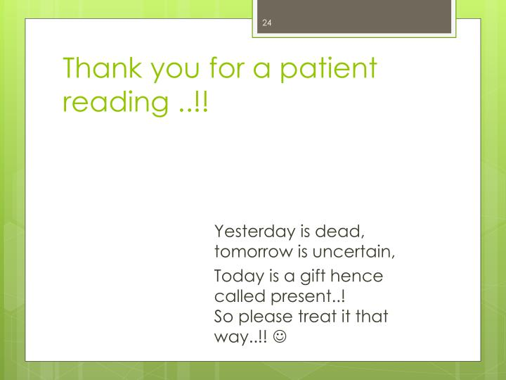 Thank you for a patient reading ..!!