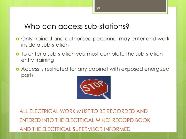 Who can access sub-stations?