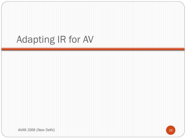 Adapting IR for AV