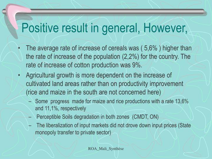 Positive result in general, However,