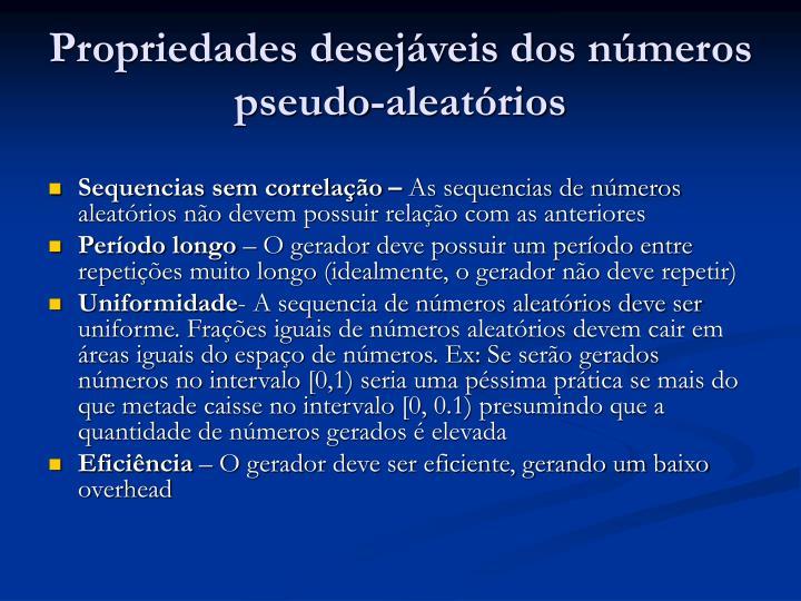 Propriedades desejáveis dos números pseudo-aleatórios
