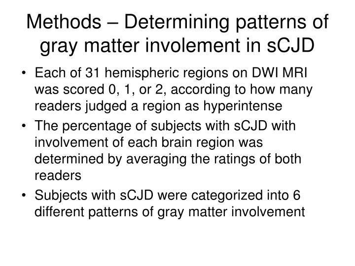 Methods – Determining patterns of gray matter involement in sCJD