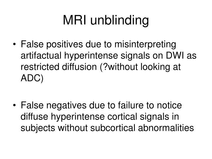 MRI unblinding