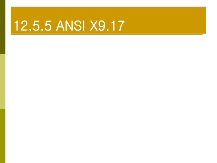 12.5.5 ANSI X9.17