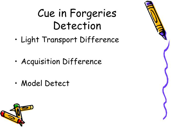 Cue in Forgeries Detection