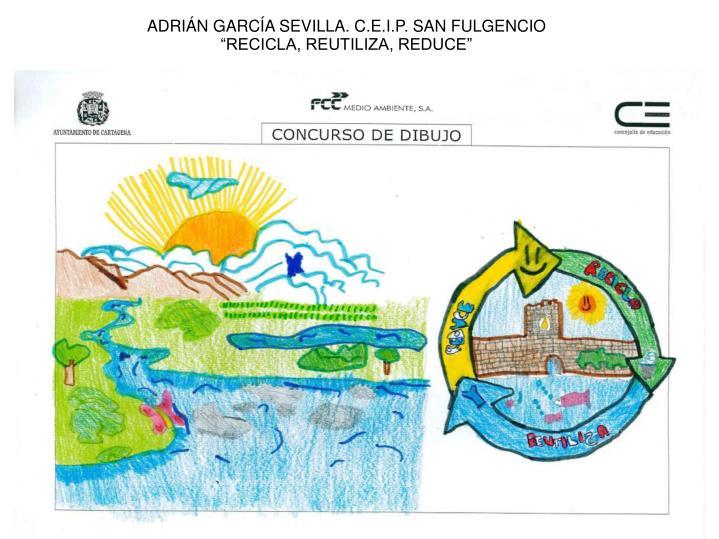 ADRIÁN GARCÍA SEVILLA. C.E.I.P. SAN FULGENCIO
