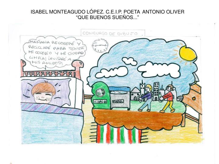 ISABEL MONTEAGUDO LÓPEZ. C.E.I.P. POETA  ANTONIO OLIVER