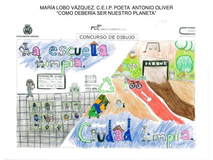MARÍA LOBO VÁZQUEZ. C.E.I.P. POETA  ANTONIO OLIVER