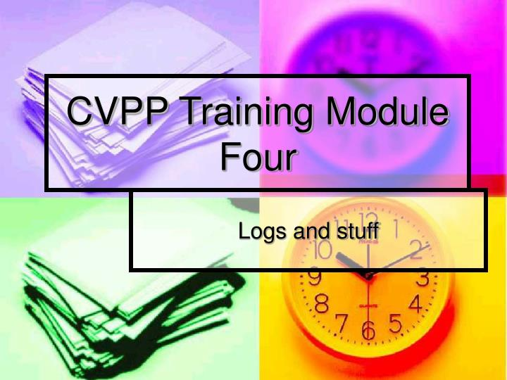 Cvpp training module four