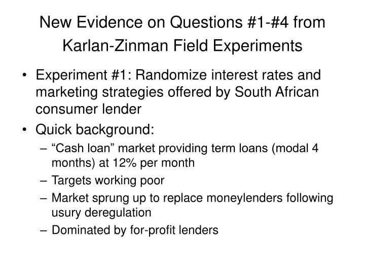 New Evidence on Questions #1-#4 from Karlan-Zinman Field Experiments