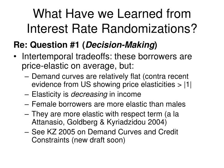 What Have we Learned from Interest Rate Randomizations?